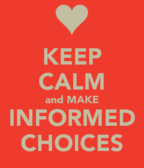 Keep Calm and Make Informed Choices